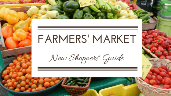 New to Shopping at the Farmers' Market? Tips for Before Your First Visit